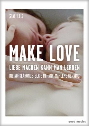 Make Love – Staffel 3