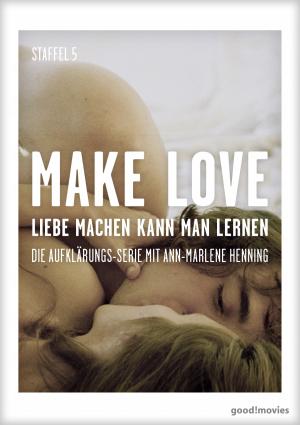 Make Love – Staffel 5